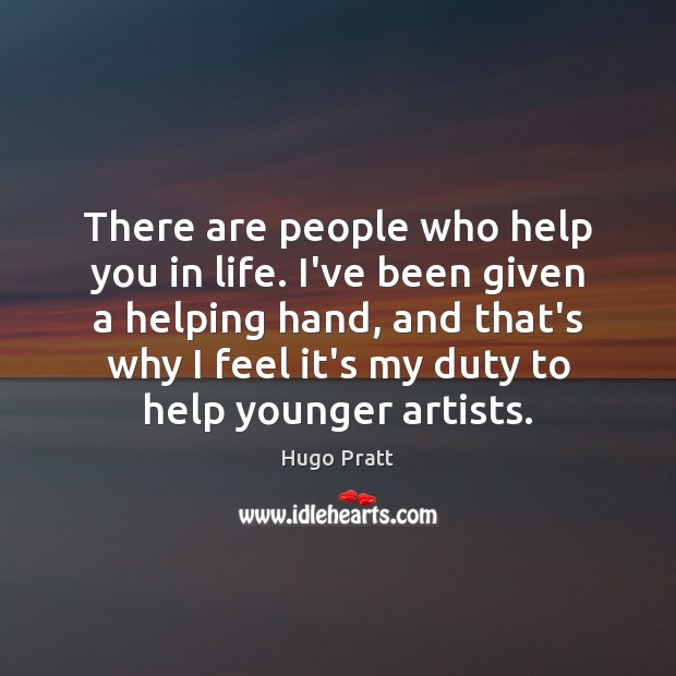 There are people who help you in life. I've been given a Image