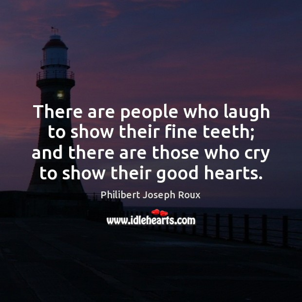 There are people who laugh to show their fine teeth; and there Image