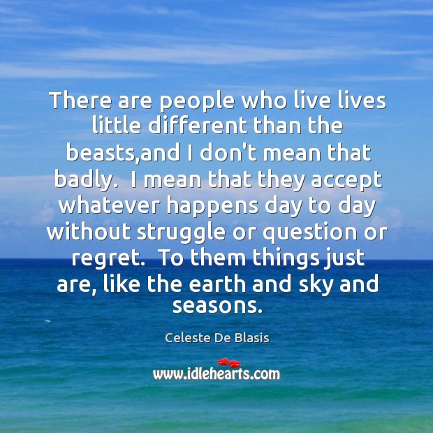 There are people who live lives little different than the beasts,and Image