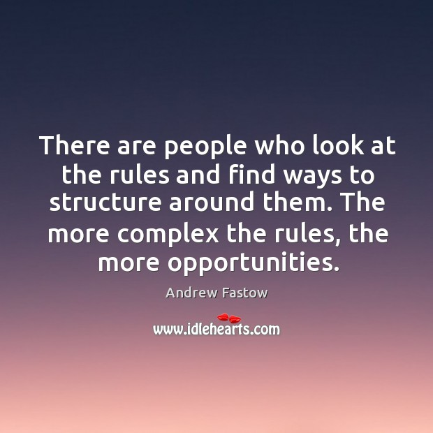 There are people who look at the rules and find ways to structure around them. Image
