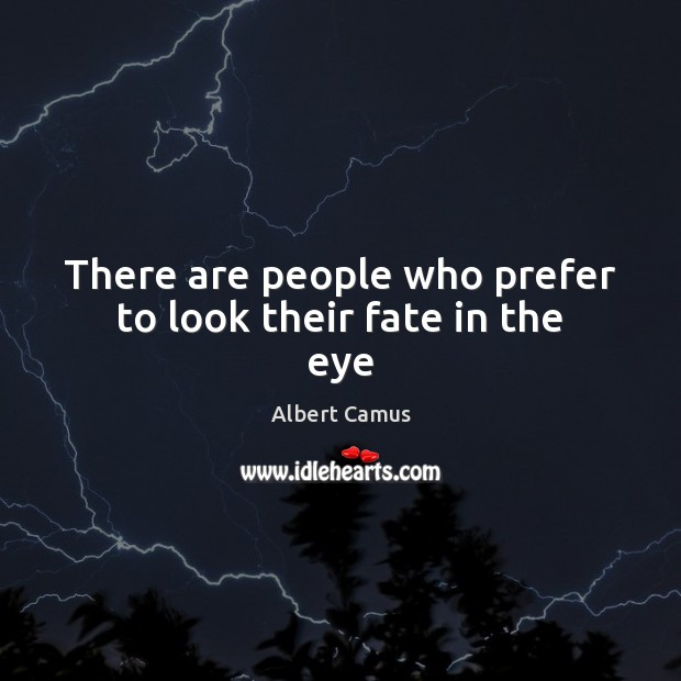 Image, There are people who prefer to look their fate in the eye