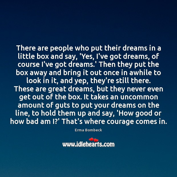There are people who put their dreams in a little box and Erma Bombeck Picture Quote