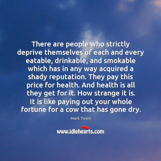 There are people who strictly deprive themselves of each and every eatable, Image