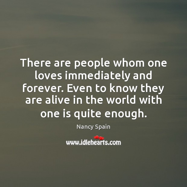 There are people whom one loves immediately and forever. Even to know Image
