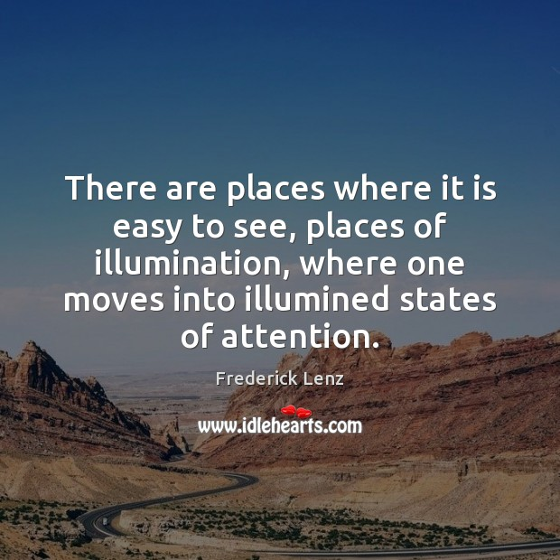 There are places where it is easy to see, places of illumination, Image