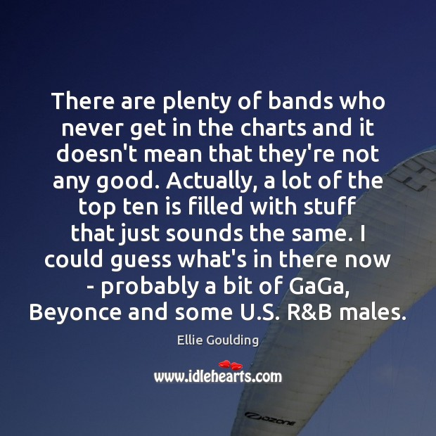There are plenty of bands who never get in the charts and Image