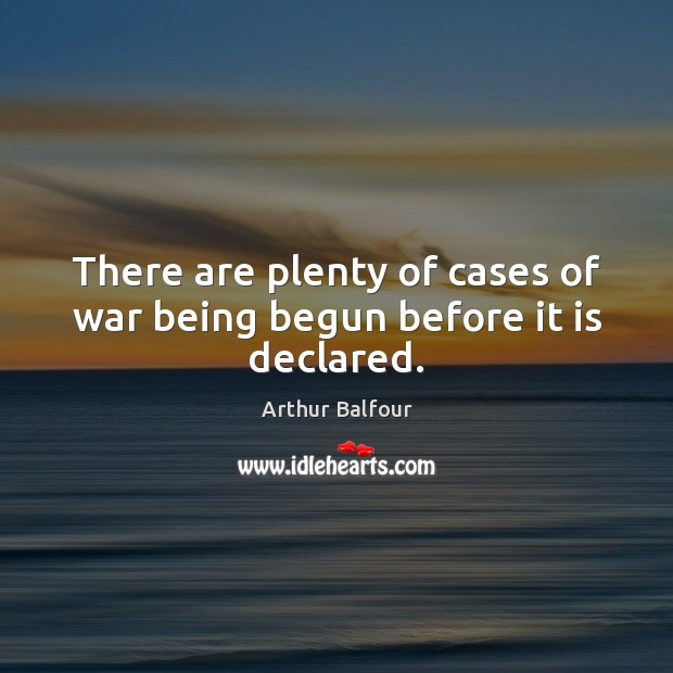 Image, There are plenty of cases of war being begun before it is declared.
