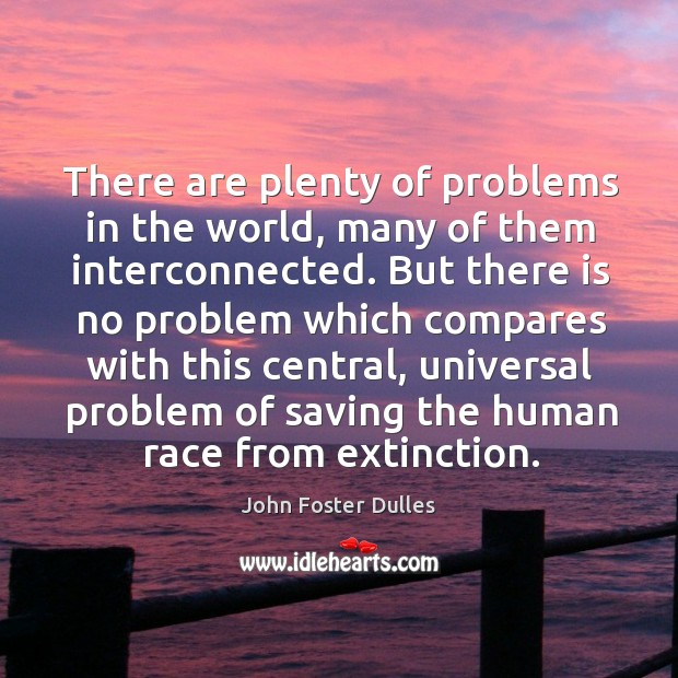 There are plenty of problems in the world, many of them interconnected. Image