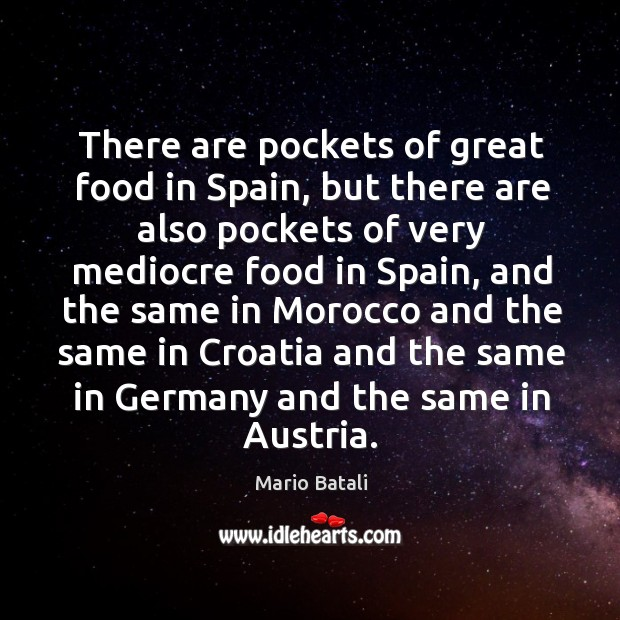 Image, There are pockets of great food in spain, but there are also pockets of very mediocre food in spain