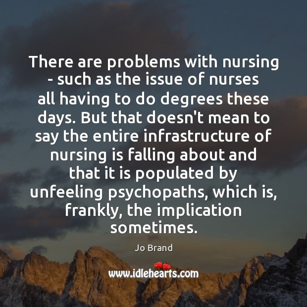 There are problems with nursing – such as the issue of nurses Image