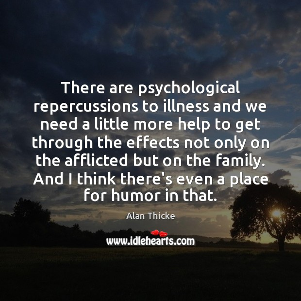 Image, There are psychological repercussions to illness and we need a little more