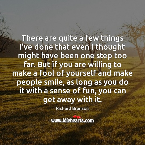 There are quite a few things I've done that even I thought Image