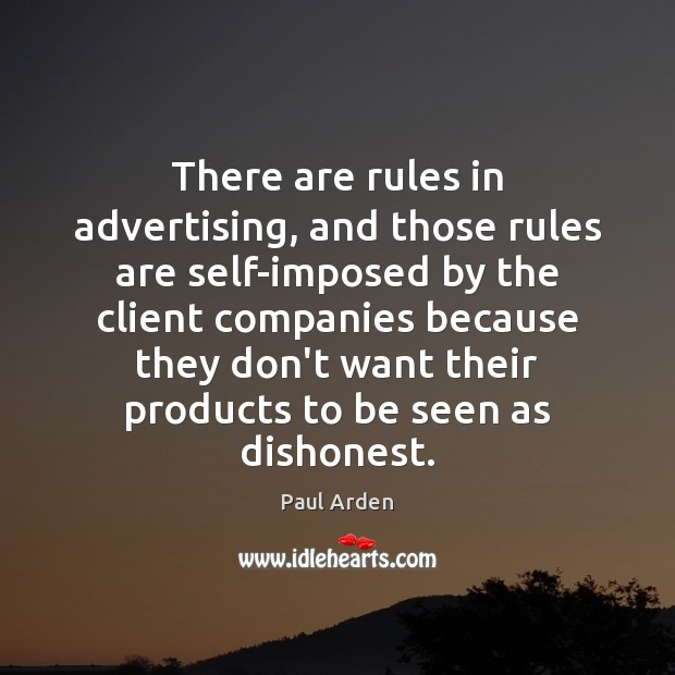 There are rules in advertising, and those rules are self-imposed by the Image