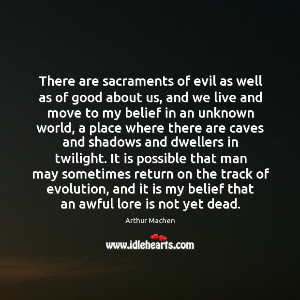 Image, There are sacraments of evil as well as of good about us,