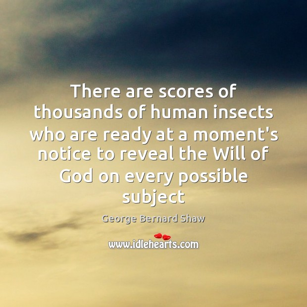 Image, There are scores of thousands of human insects who are ready at