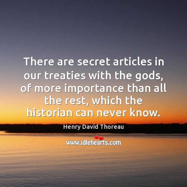 There are secret articles in our treaties with the Gods, of more Image