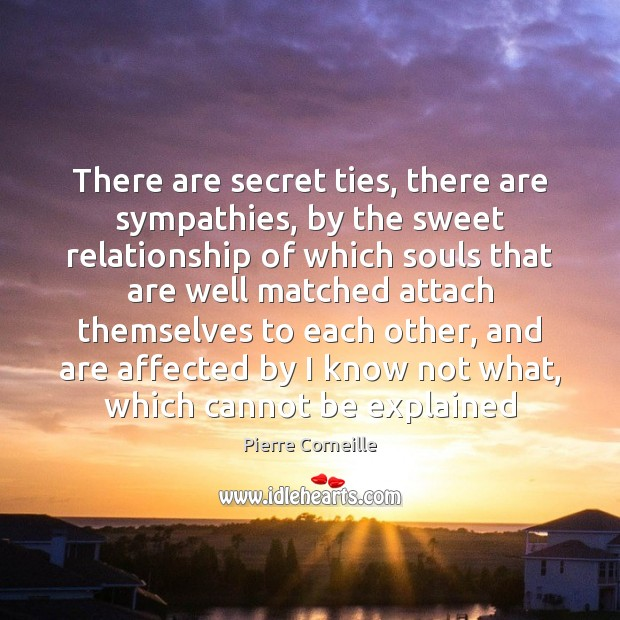 There are secret ties, there are sympathies, by the sweet relationship of Image