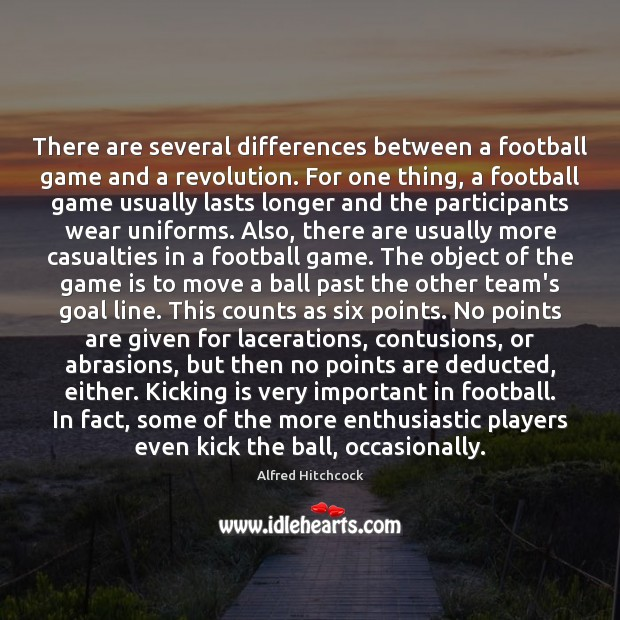 There are several differences between a football game and a revolution. For Image