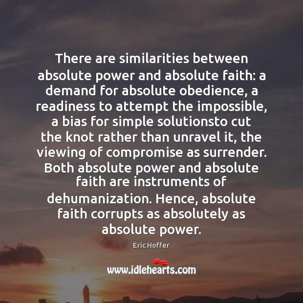 Image, There are similarities between absolute power and absolute faith: a demand for