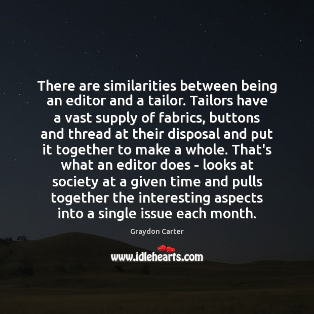 There are similarities between being an editor and a tailor. Tailors have Image