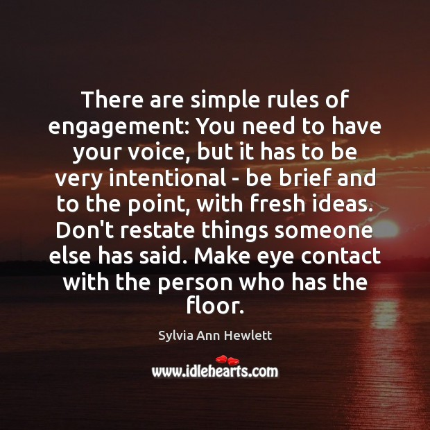 There are simple rules of engagement: You need to have your voice, Engagement Quotes Image