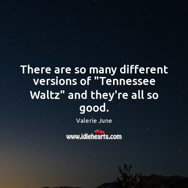 """There are so many different versions of """"Tennessee Waltz"""" and they're all so good. Image"""