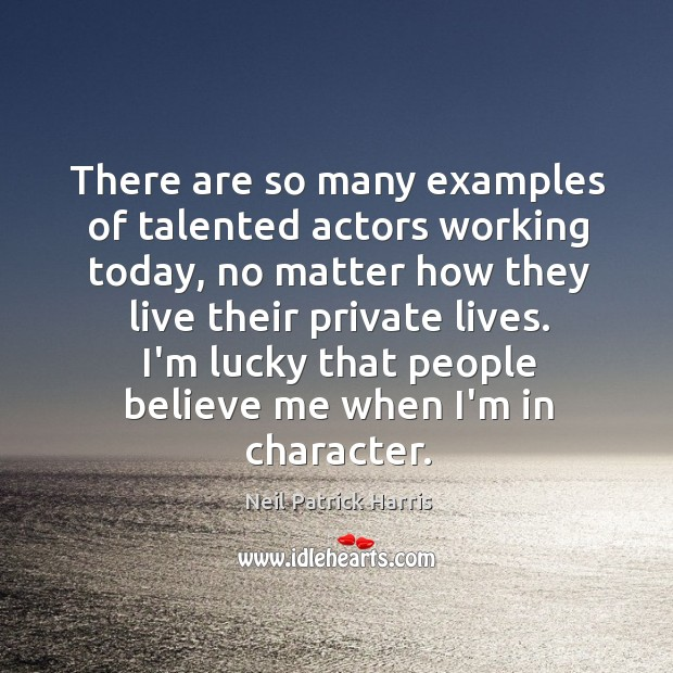 There are so many examples of talented actors working today, no matter Image
