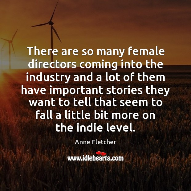 There are so many female directors coming into the industry and a Image