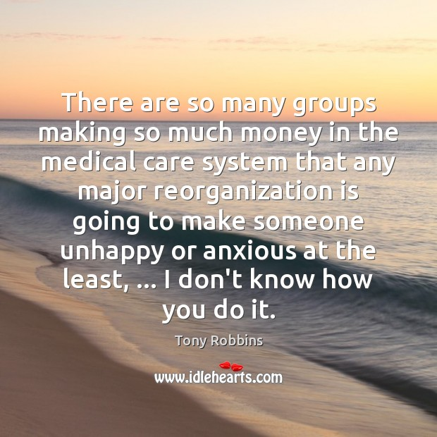 Image, There are so many groups making so much money in the medical