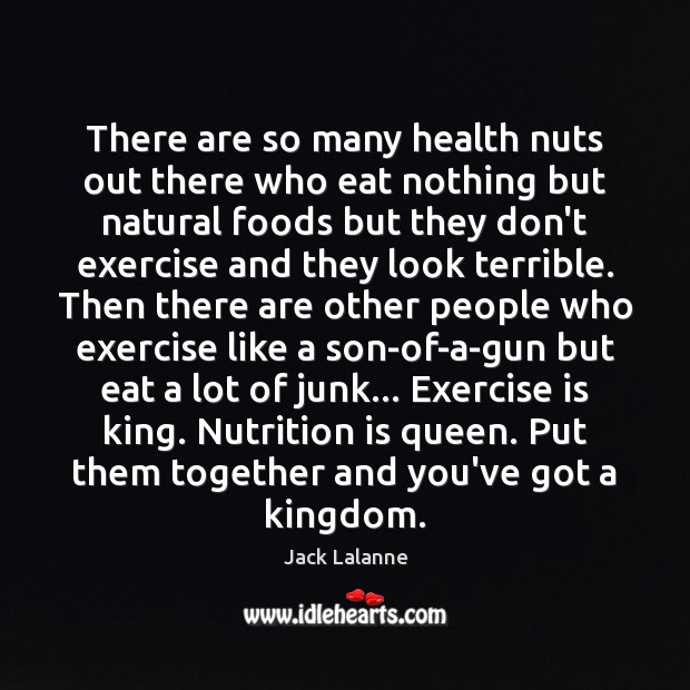 There are so many health nuts out there who eat nothing but Image