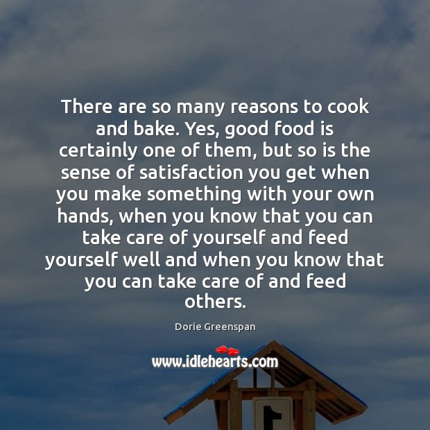 There are so many reasons to cook and bake. Yes, good food Image