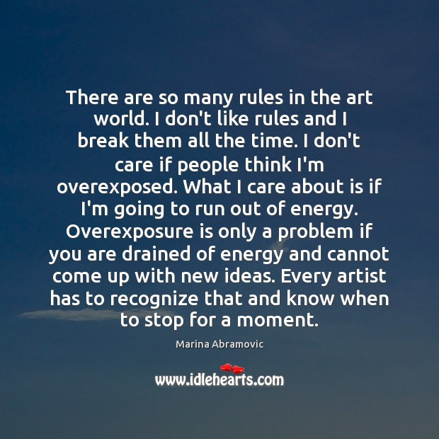 There are so many rules in the art world. I don't like Image