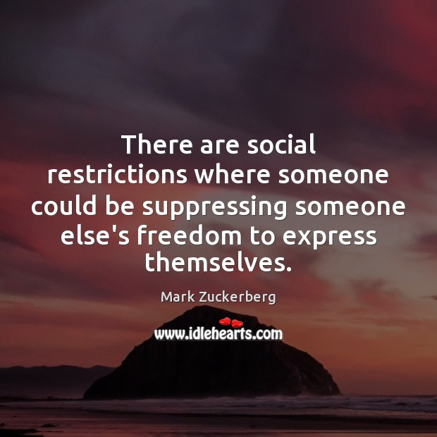 Image, There are social restrictions where someone could be suppressing someone else's freedom