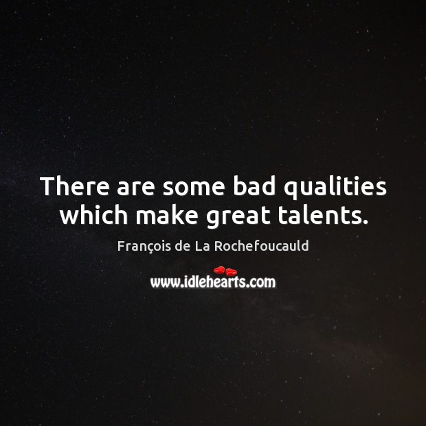 Image, There are some bad qualities which make great talents.