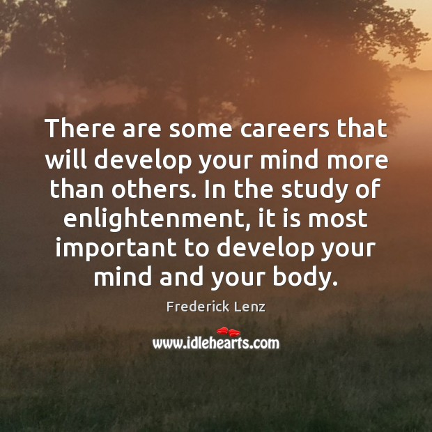 There are some careers that will develop your mind more than others. Image