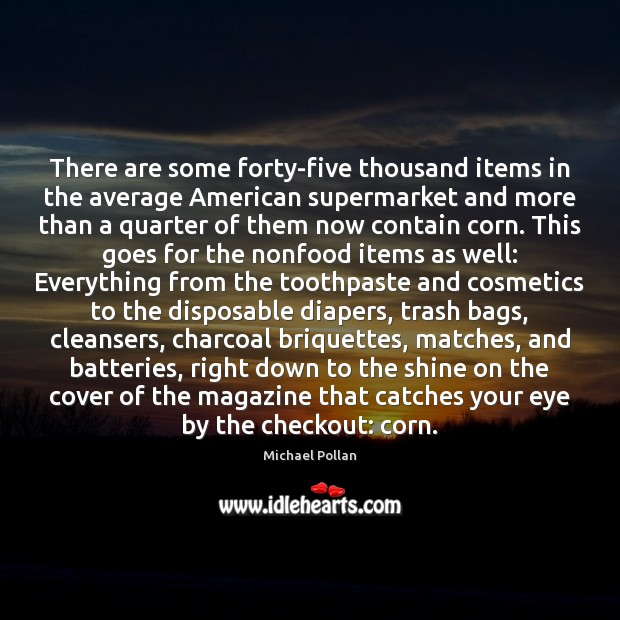 Image, There are some forty-five thousand items in the average American supermarket and