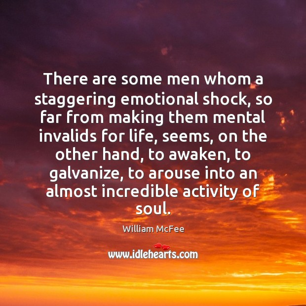 There are some men whom a staggering emotional shock, so far from Image