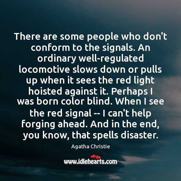 There are some people who don't conform to the signals. An ordinary Image