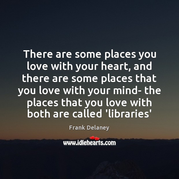 Image, Both, Called, Heart, Libraries, Library, Love, Love You, Mind, Places, Places You Love, Some, With, You, Your