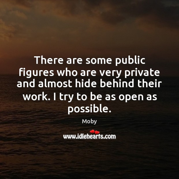 Image, There are some public figures who are very private and almost hide