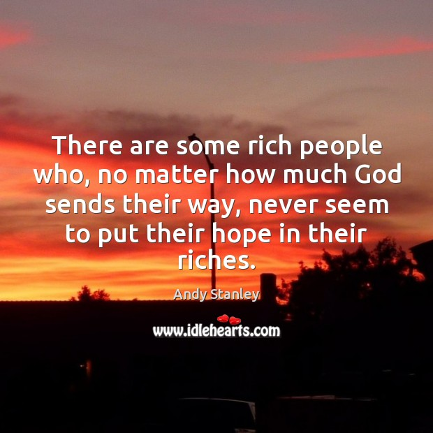 There are some rich people who, no matter how much God sends Image