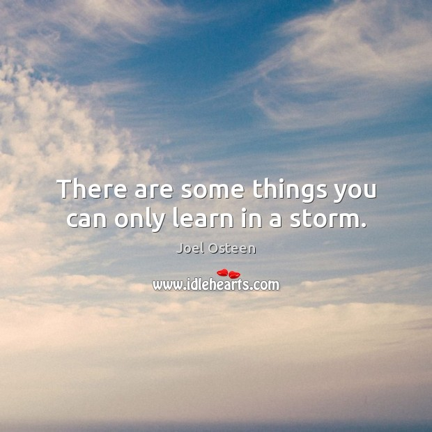 Image, There are some things you can only learn in a storm.