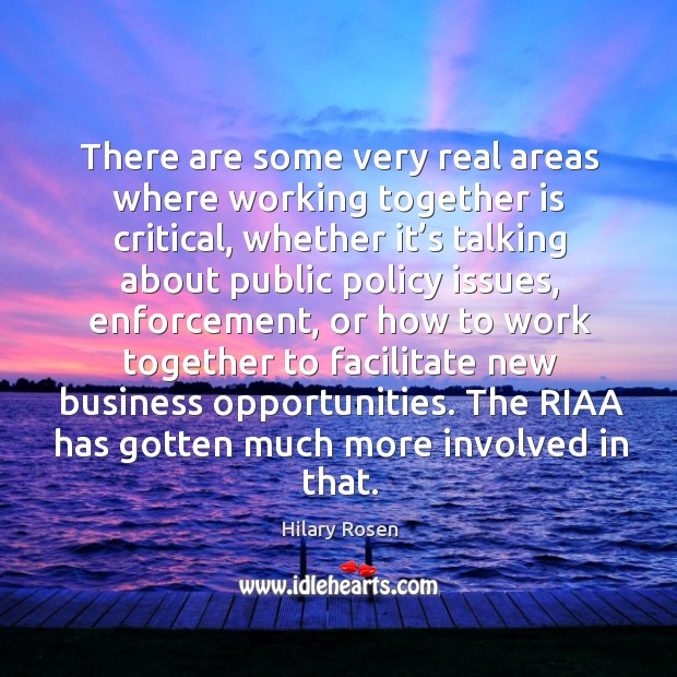 There are some very real areas where working together is critical, whether it's talking about public policy issues Image