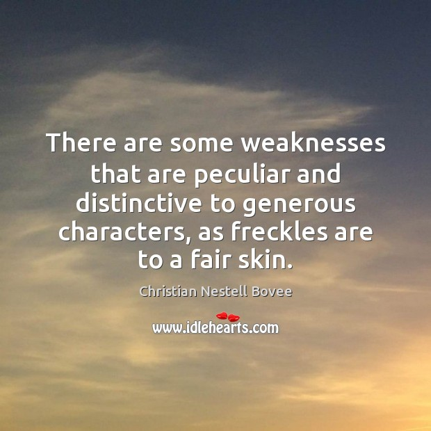 There are some weaknesses that are peculiar and distinctive to generous characters, Image