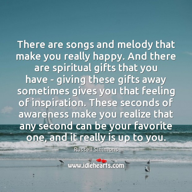 There are songs and melody that make you really happy. And there Image