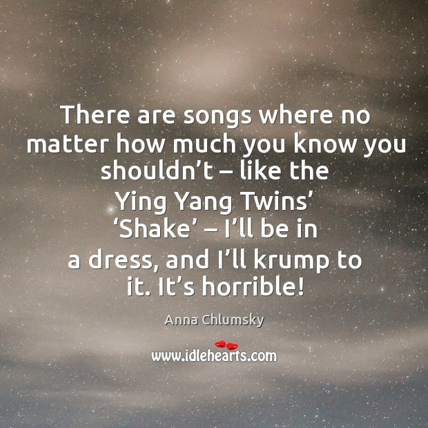 There are songs where no matter how much you know you shouldn't – like the ying yang twins' Image