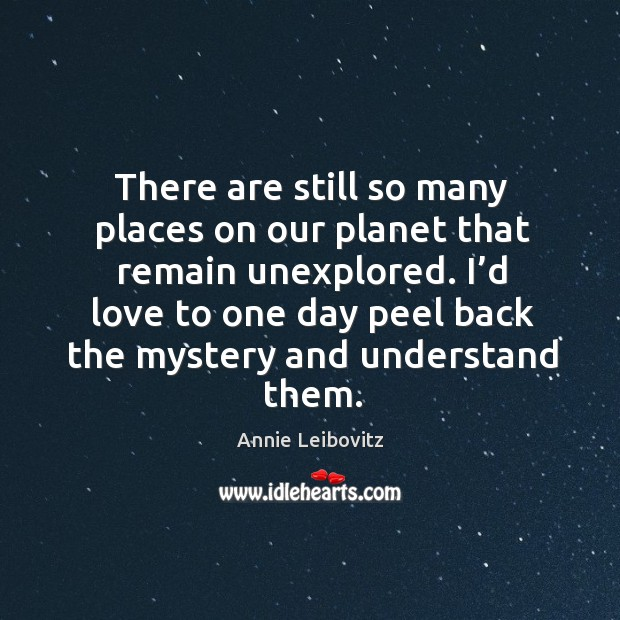 There are still so many places on our planet that remain unexplored. Image