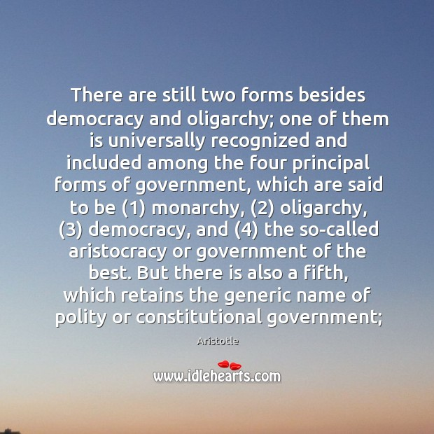 Image, There are still two forms besides democracy and oligarchy; one of them