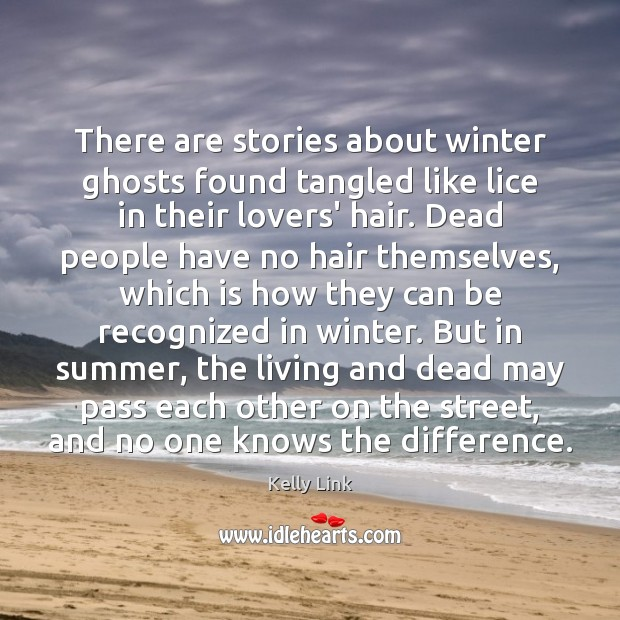 There are stories about winter ghosts found tangled like lice in their Winter Quotes Image