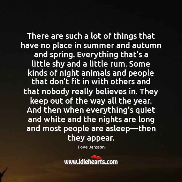 There are such a lot of things that have no place in Tove Jansson Picture Quote